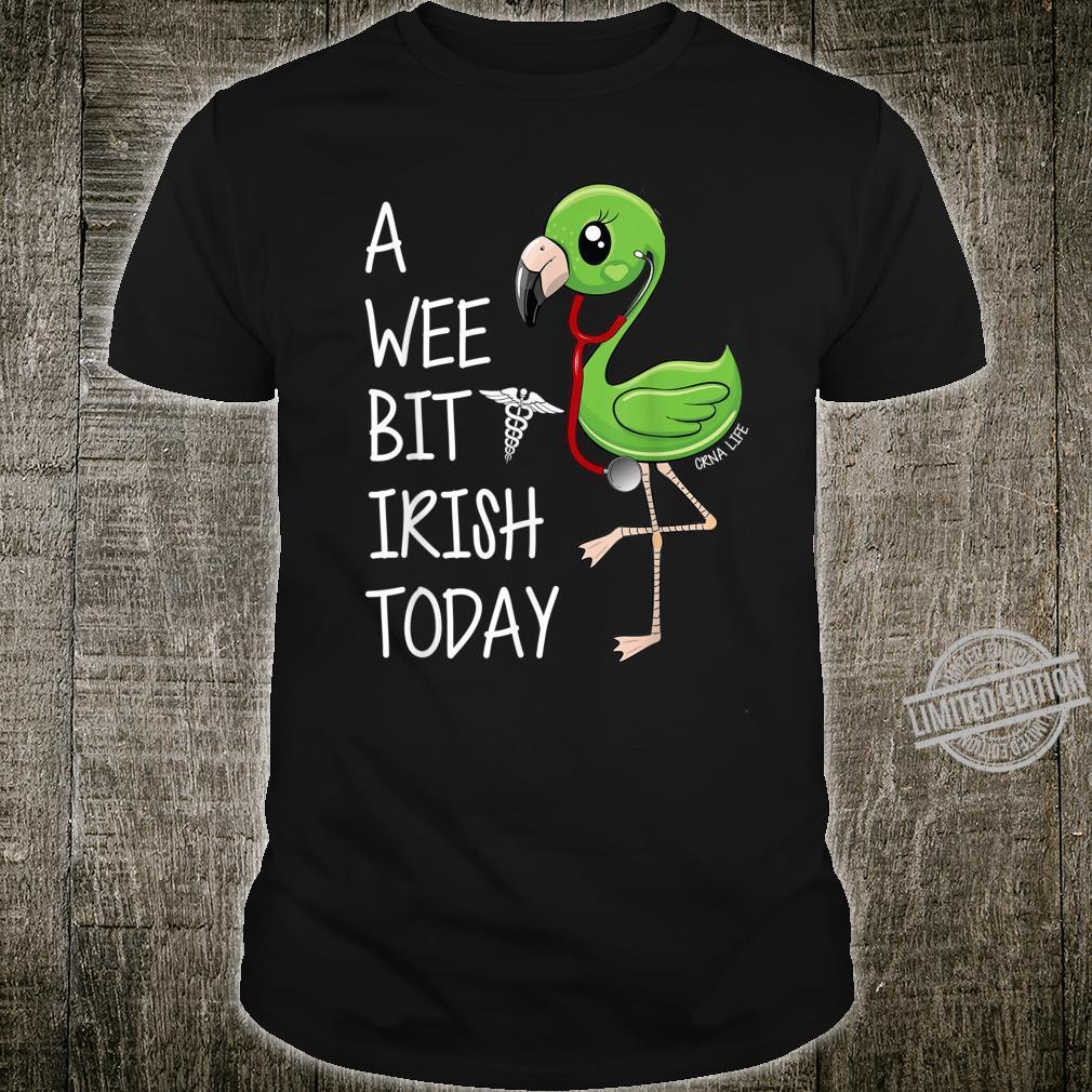 A Wee Bit Irish Today Flamingo CRNA Life St Patrick's Day Shirt
