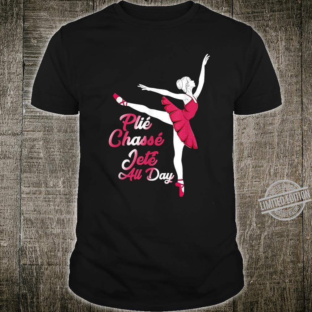 Ballet Plié Chassé Jeté All Day Ballerina Shirt