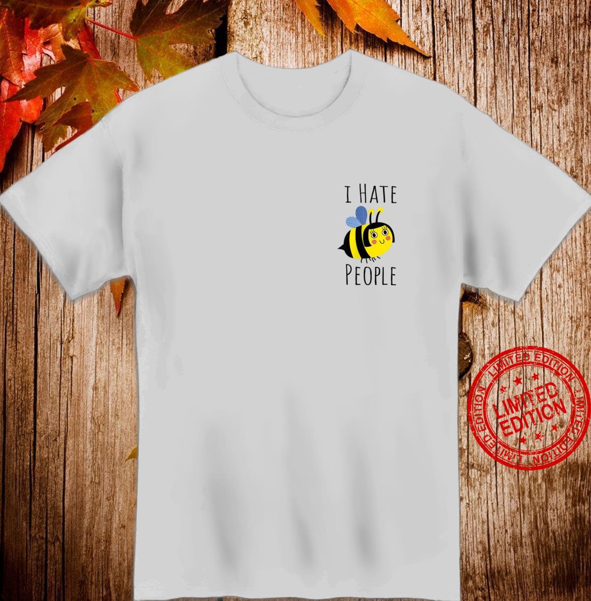 Biene Lustig Tierschutz I Hate People Umwelt Imker Geschenk Shirt