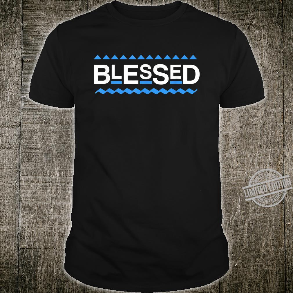 Blessed Christian Life Faith In God Shirt