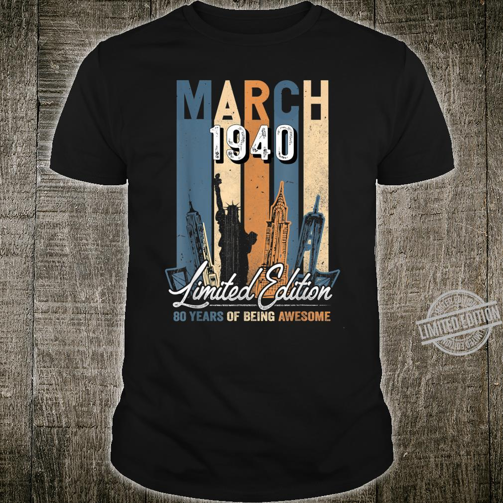 Born March 1940 Birthday Made in 1940 80 Years Old Shirt