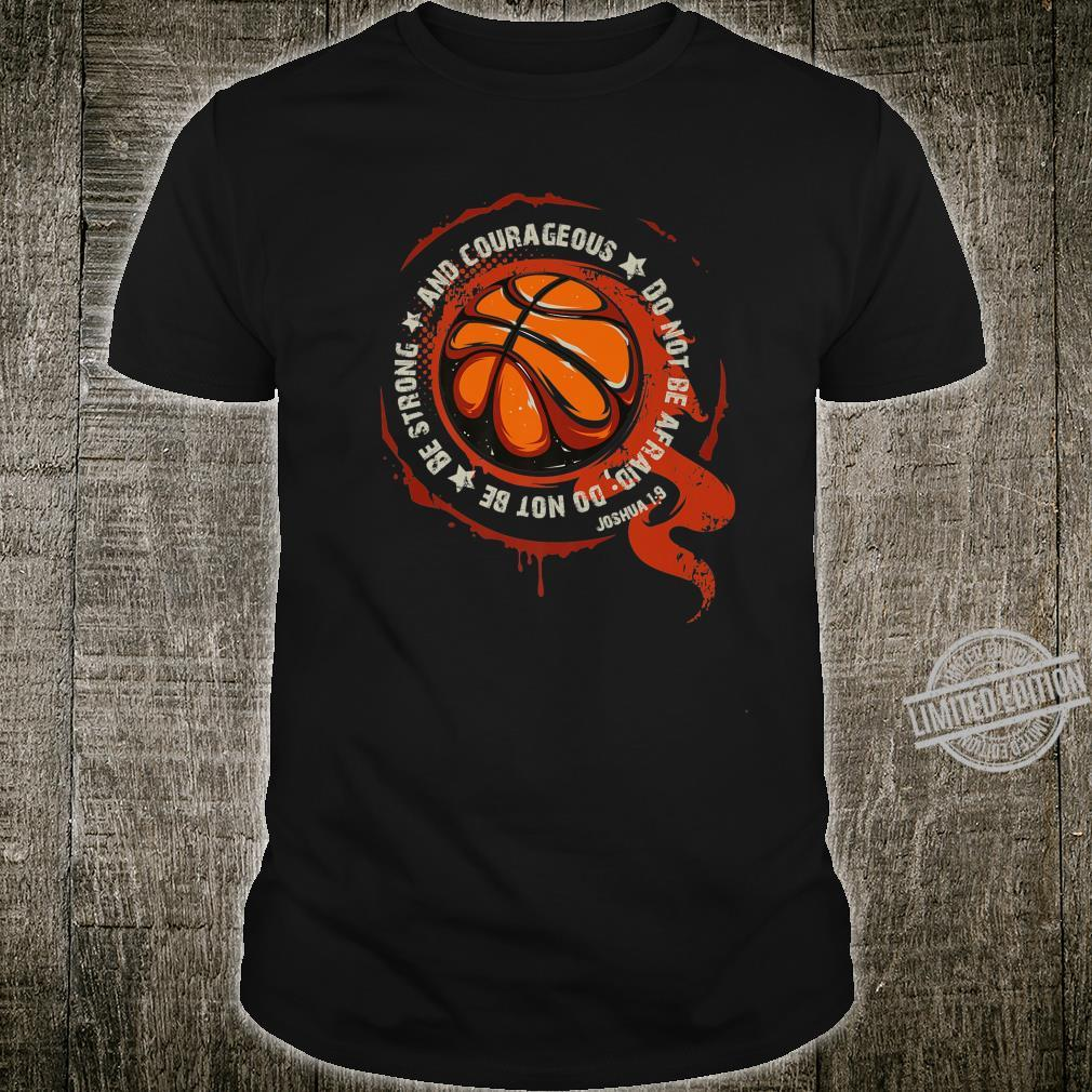 Christian Basketball Be strong and courageous Joshua Shirt