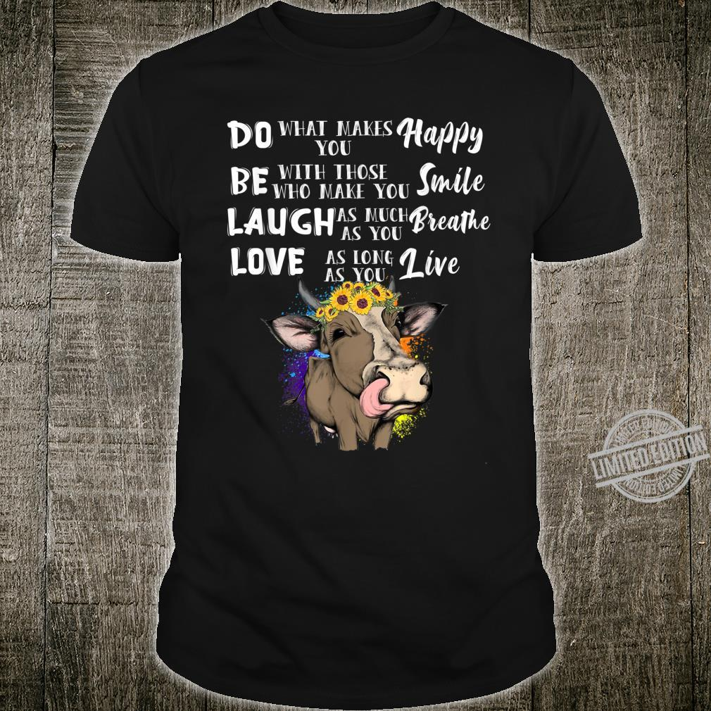 Do What Makes Happy Smile Breathe Live Laugh Love Cow Shirt