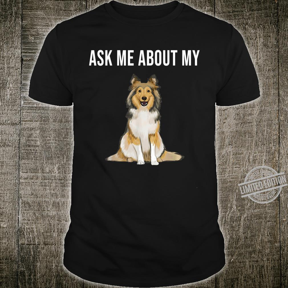 Funny Ask Me About My Shetland Sheepdog Dog Shirt