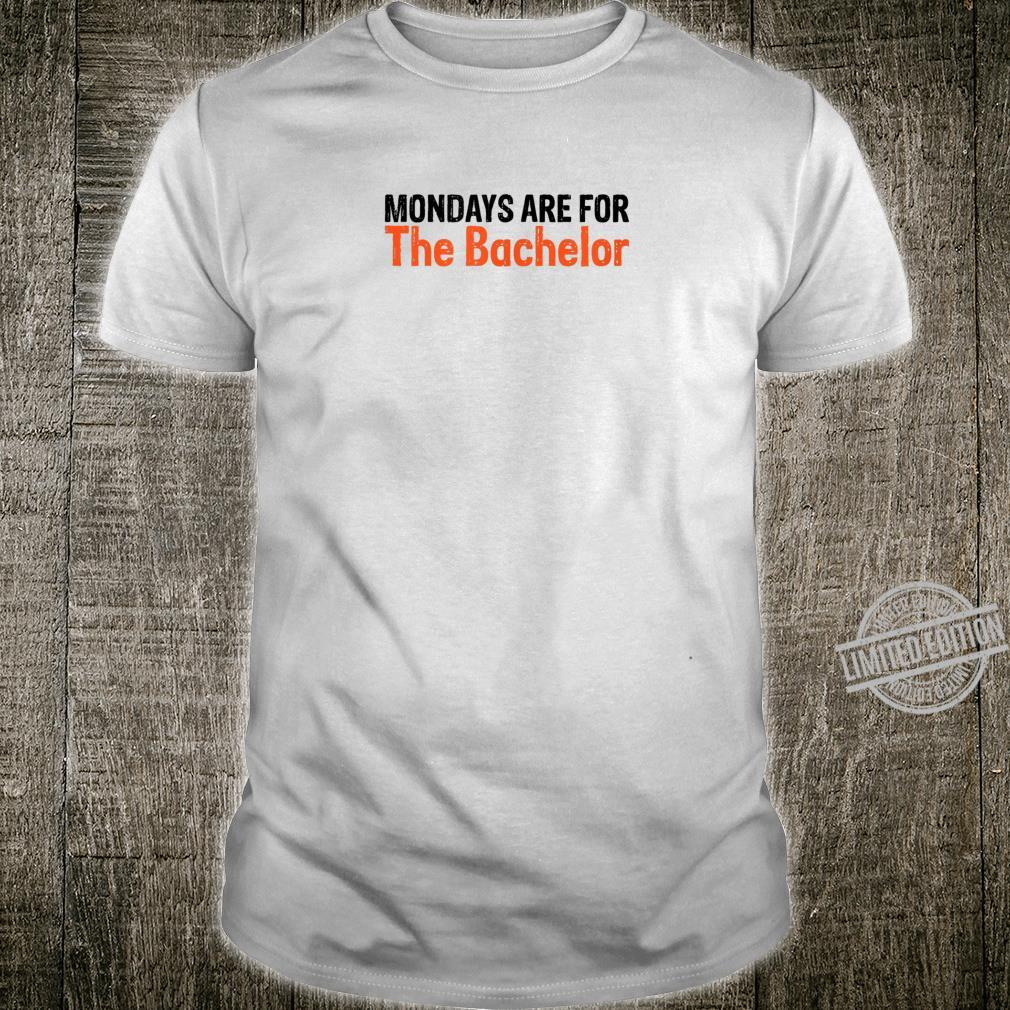 Funny Mondays Are For The Bachelor Humorous Novelty Shirt