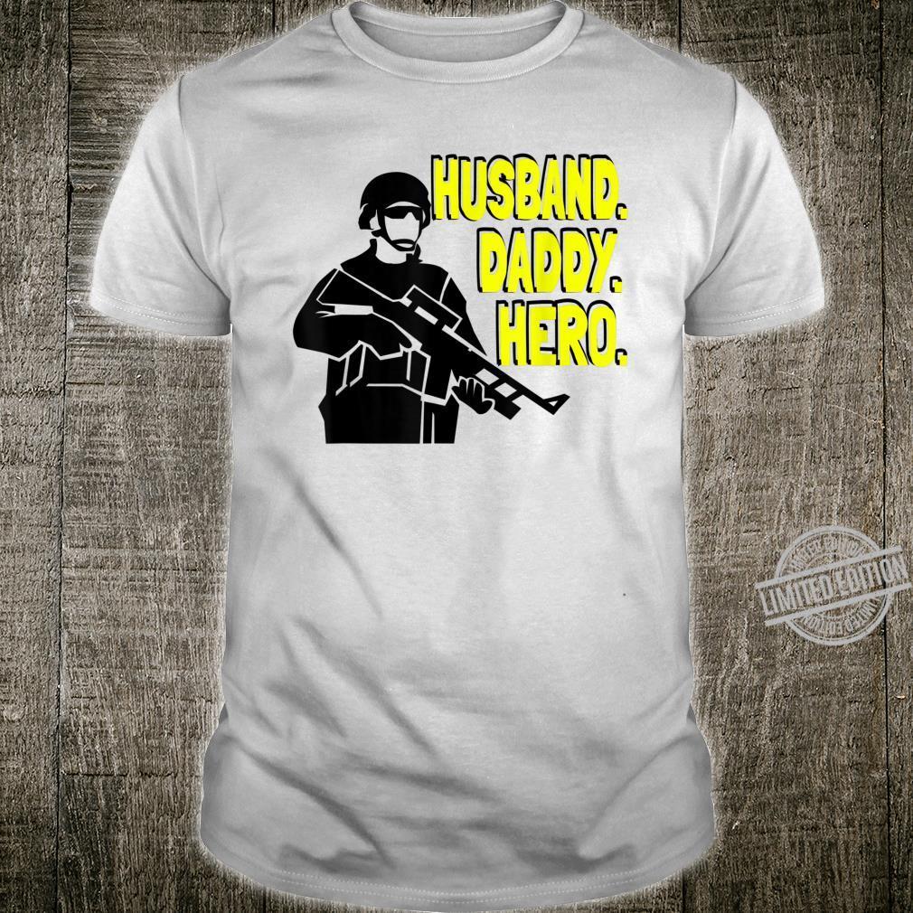 Military Hero Shirt Husband Daddy Hero Shirt