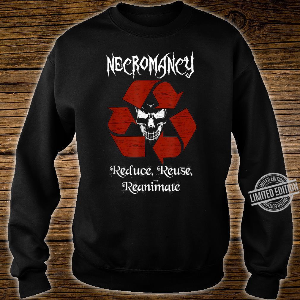 Necromancy reduce reuse reanimate necromancer d20 Shirt sweater