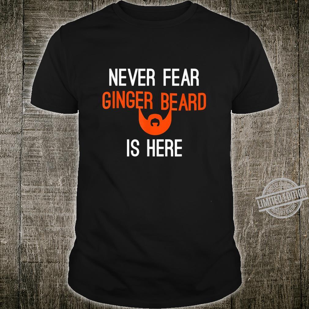 Never Fear Ginger Beard Is Here Orange beards Shirt
