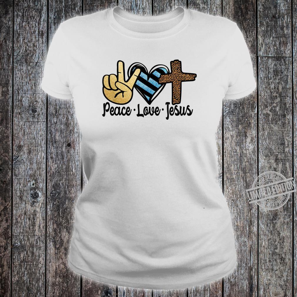 Peace Love Jesus Christian Shirt ladies tee