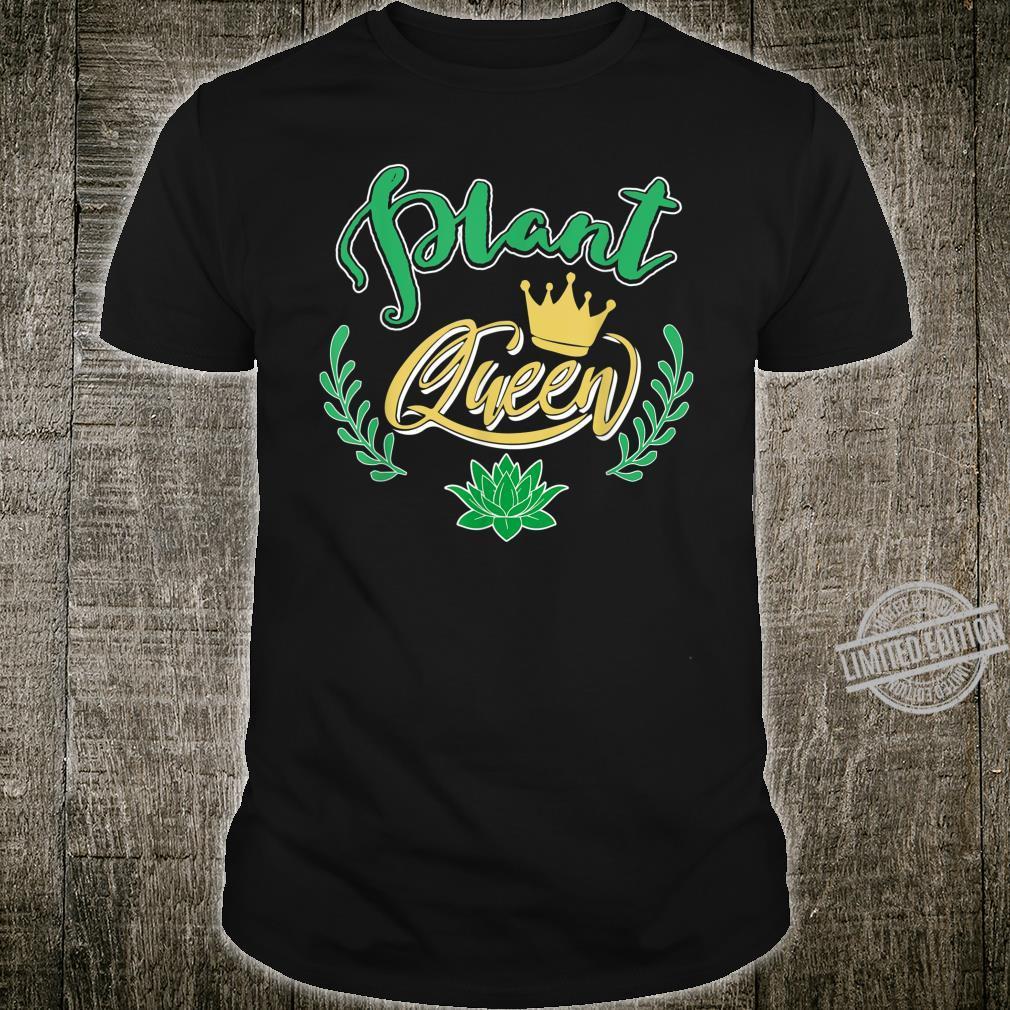 Plant Queen Flowers Gardening Greenery Vine Shirt