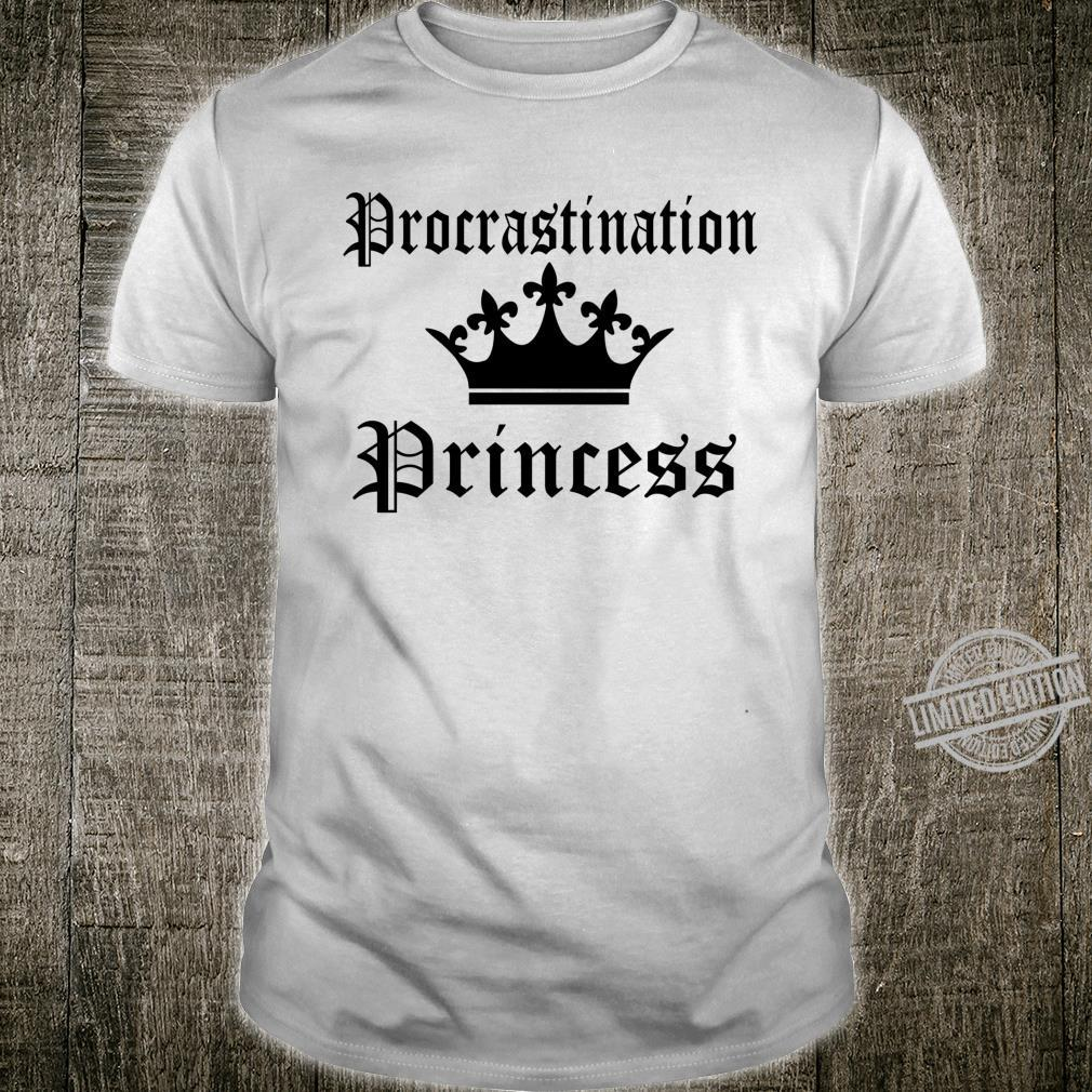Procrastination Princess Crown Shirt