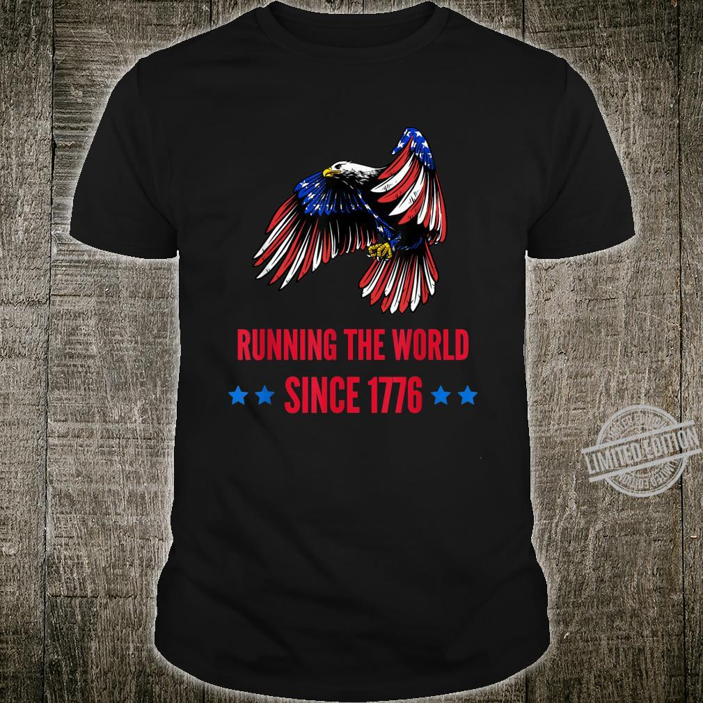 Running The World Since 1776 American Patriot Flag Eagle Shirt