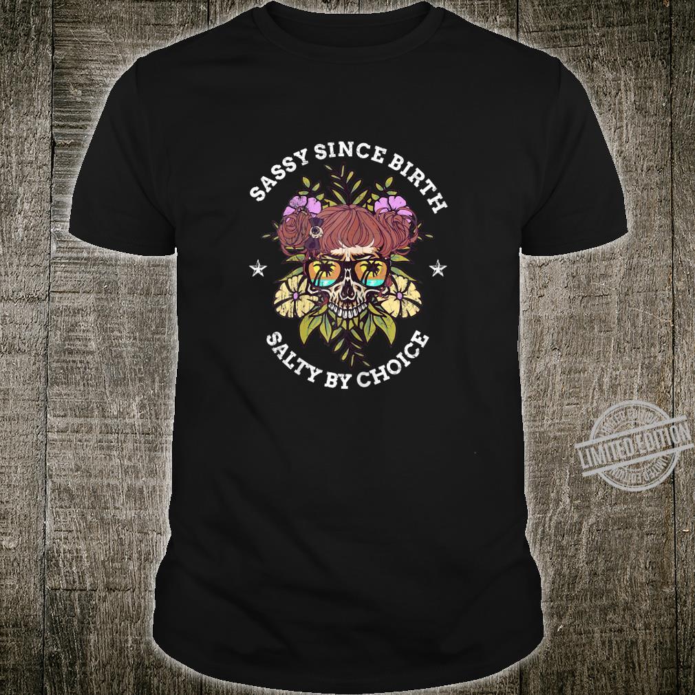 Sassy Since Birth Salty By Choice Girl Skull Ocean Shirt