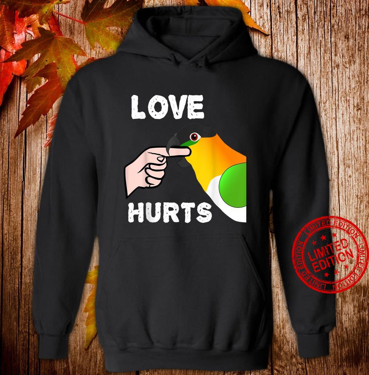 Schwarzköpfiger Caique Papagei Liebe tut weh Shirt hoodie