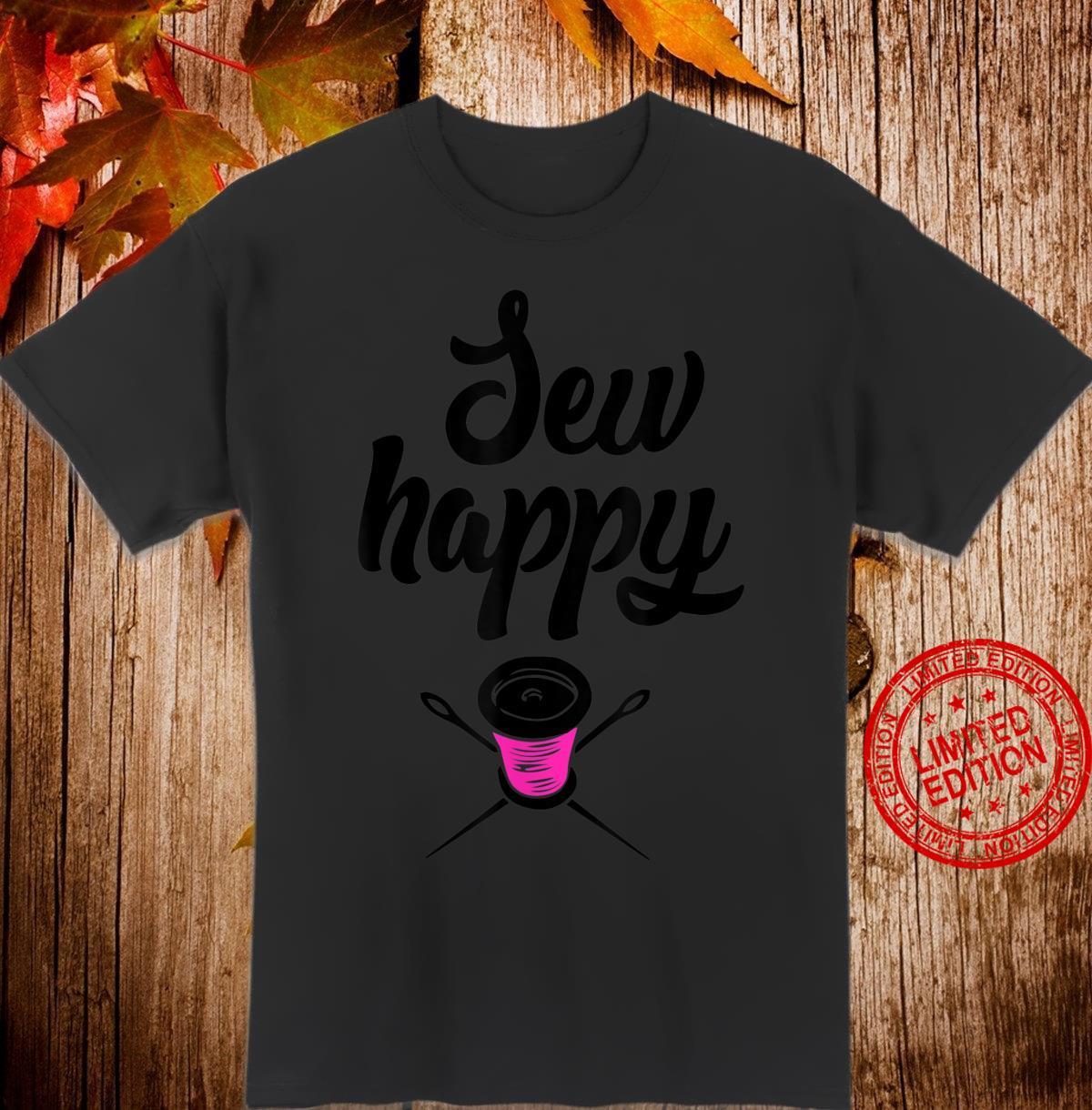 Sew Happy Geschenk Nähen Shirt