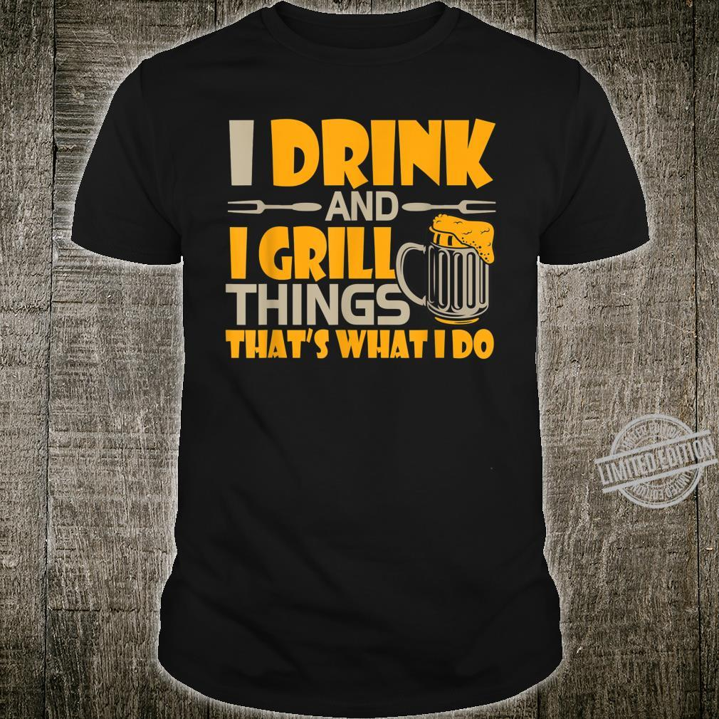 Ultimate Griller I Drink and Grill Things, That`s What I Do Shirt