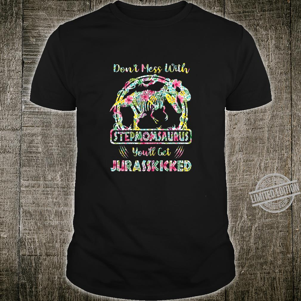 Womens Don't Mess With Stepmomsaurus You'll Get Jurasskicked Shirt