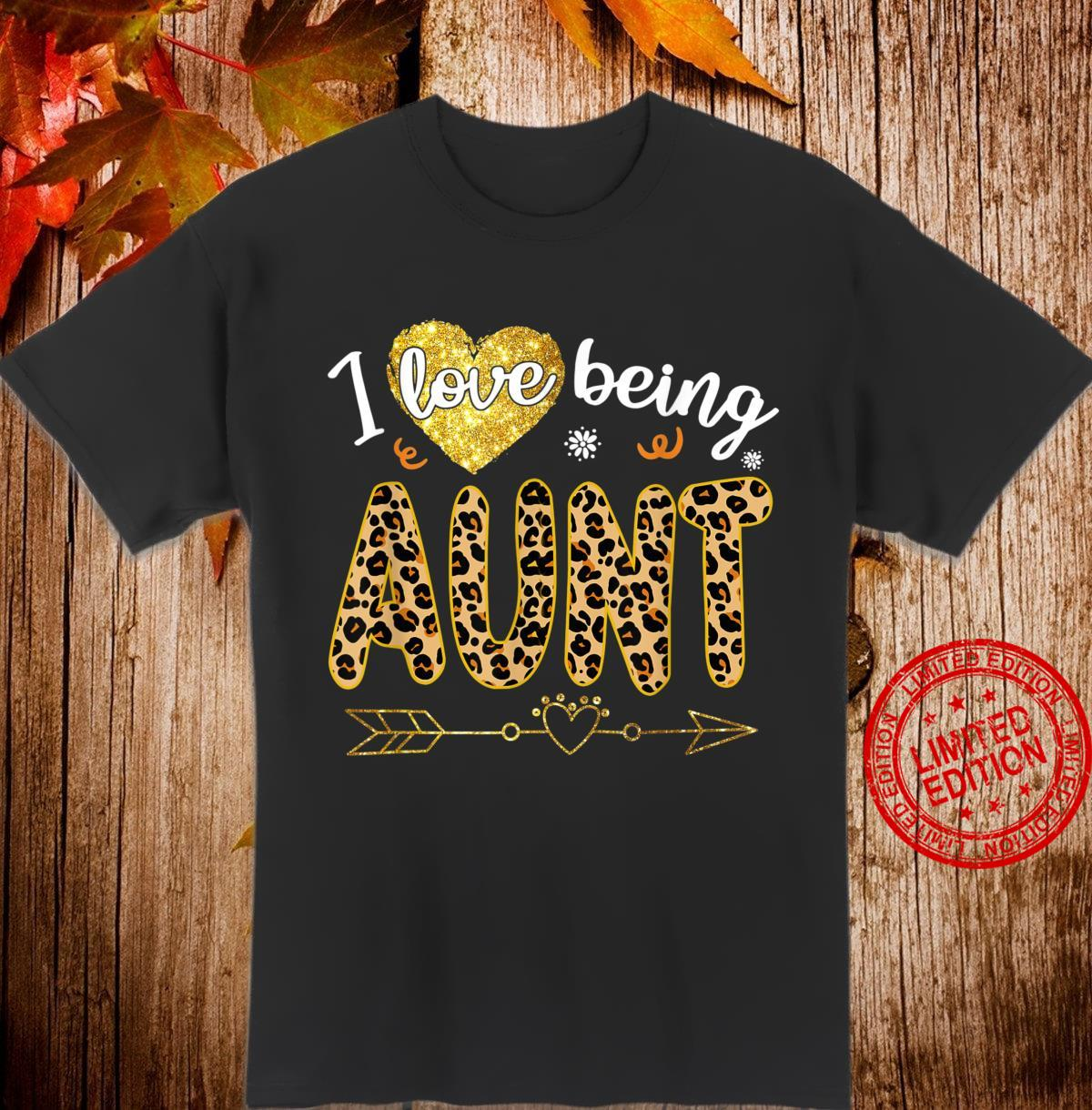 Womens I Love Being aunt Leopard Mother's Day Shirt