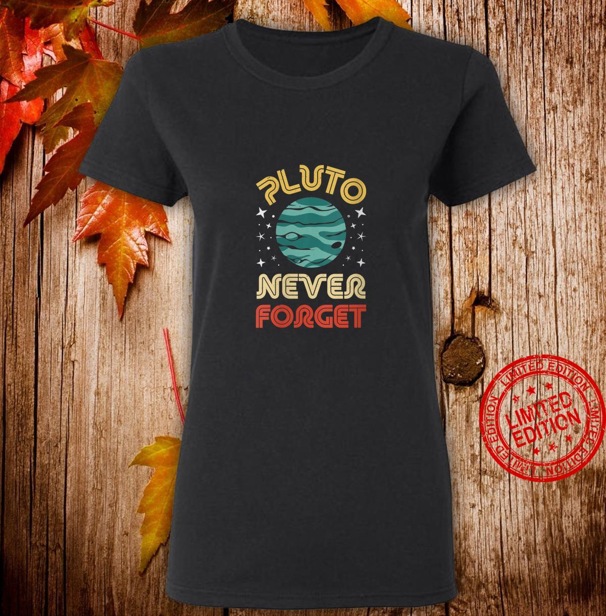 Womens Never Forget Pluto 19302006 Science Planet Vintage Space Shirt ladies tee