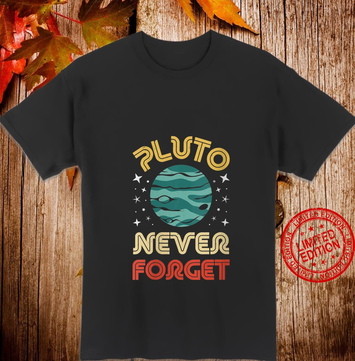 Womens Never Forget Pluto 19302006 Science Planet Vintage Space Shirt